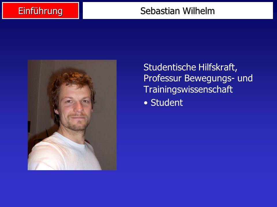 Sebastian Wilhelm Studentische Hilfskraft, Professur Bewegungs- und Trainingswissenschaft Student
