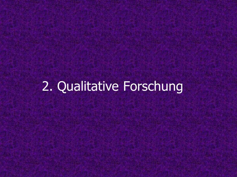 2. Qualitative Forschung