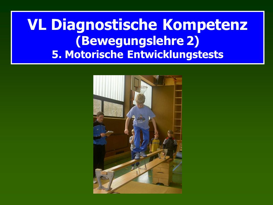 VL Diagnostische Kompetenz (Bewegungslehre 2) 5