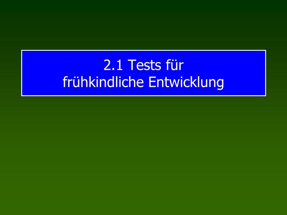 2.1 Tests für frühkindliche Entwicklung