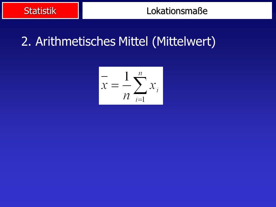 2. Arithmetisches Mittel (Mittelwert)