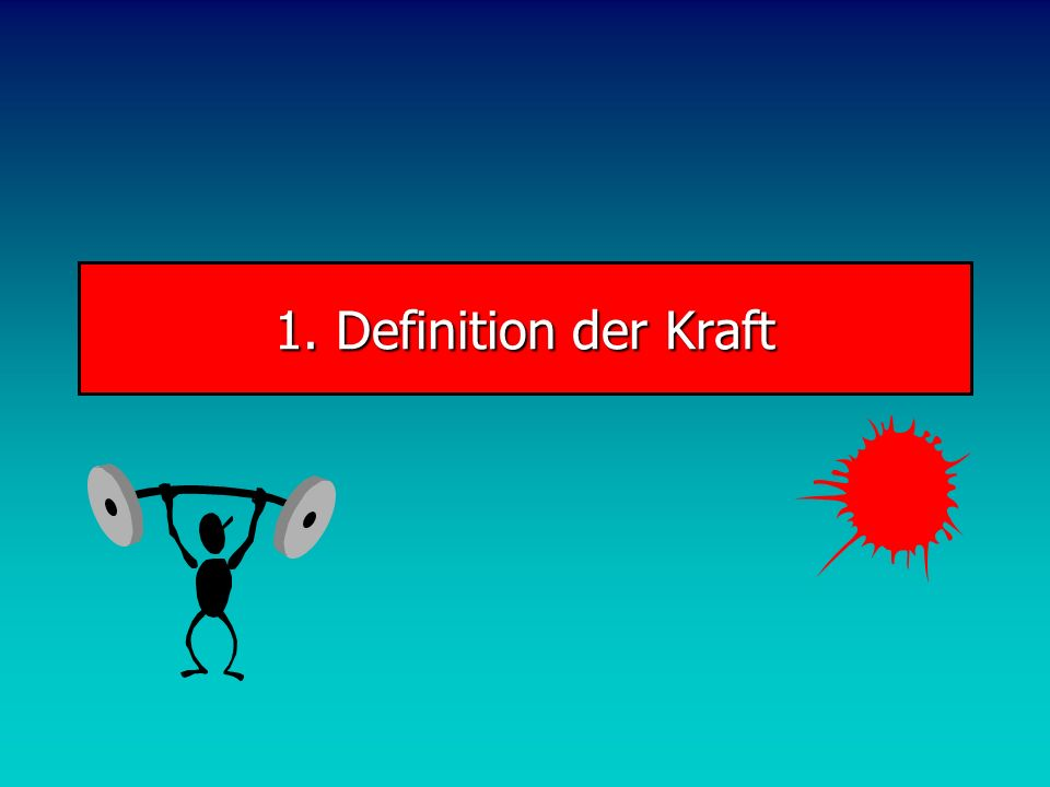 1. Definition der Kraft