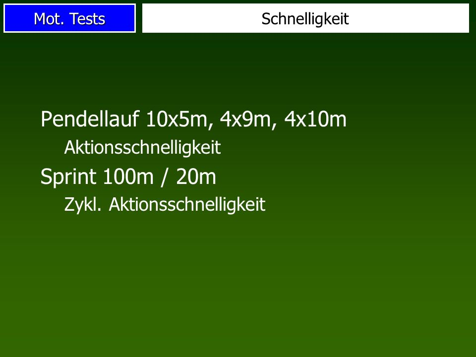 Pendellauf 10x5m, 4x9m, 4x10m Sprint 100m / 20m Aktionsschnelligkeit