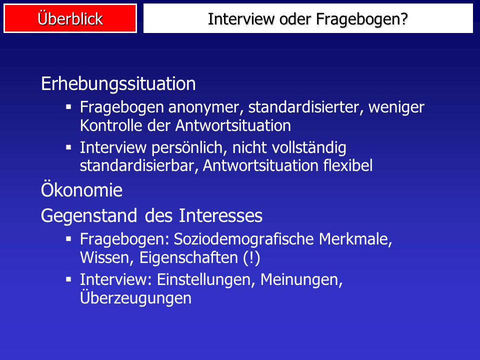 Interview oder Fragebogen