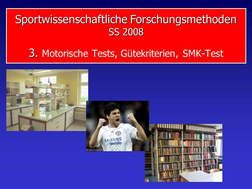 Sportwissenschaftliche Forschungsmethoden SS 2008 3