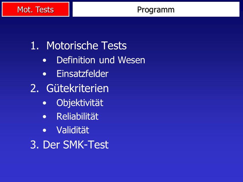 Motorische Tests Gütekriterien 3. Der SMK-Test Definition und Wesen
