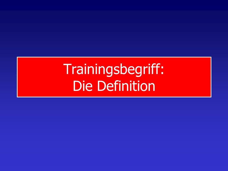 Trainingsbegriff: Die Definition