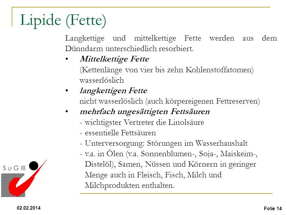 Lipide (Fette) Langkettige und mittelkettige Fette werden aus dem Dünndarm unterschiedlich resorbiert.