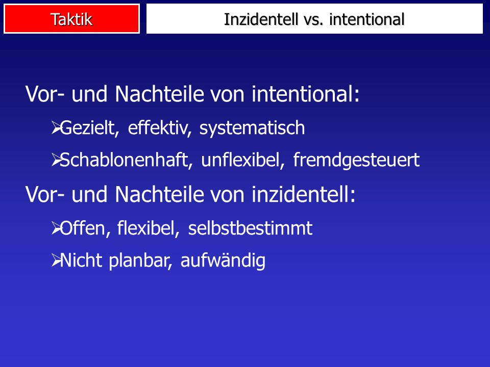 Inzidentell vs. intentional