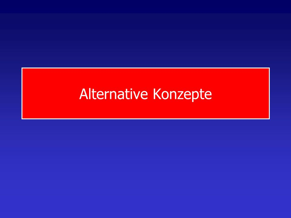 Alternative Konzepte