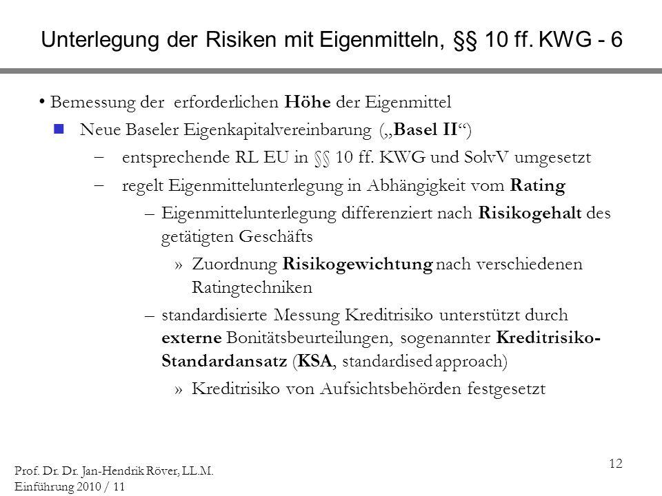 Unterlegung der Risiken mit Eigenmitteln, §§ 10 ff. KWG - 6