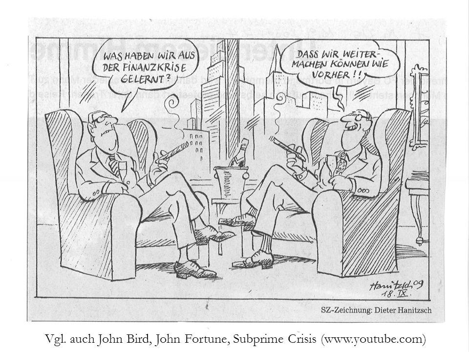 Vgl. auch John Bird, John Fortune, Subprime Crisis (www.youtube.com)