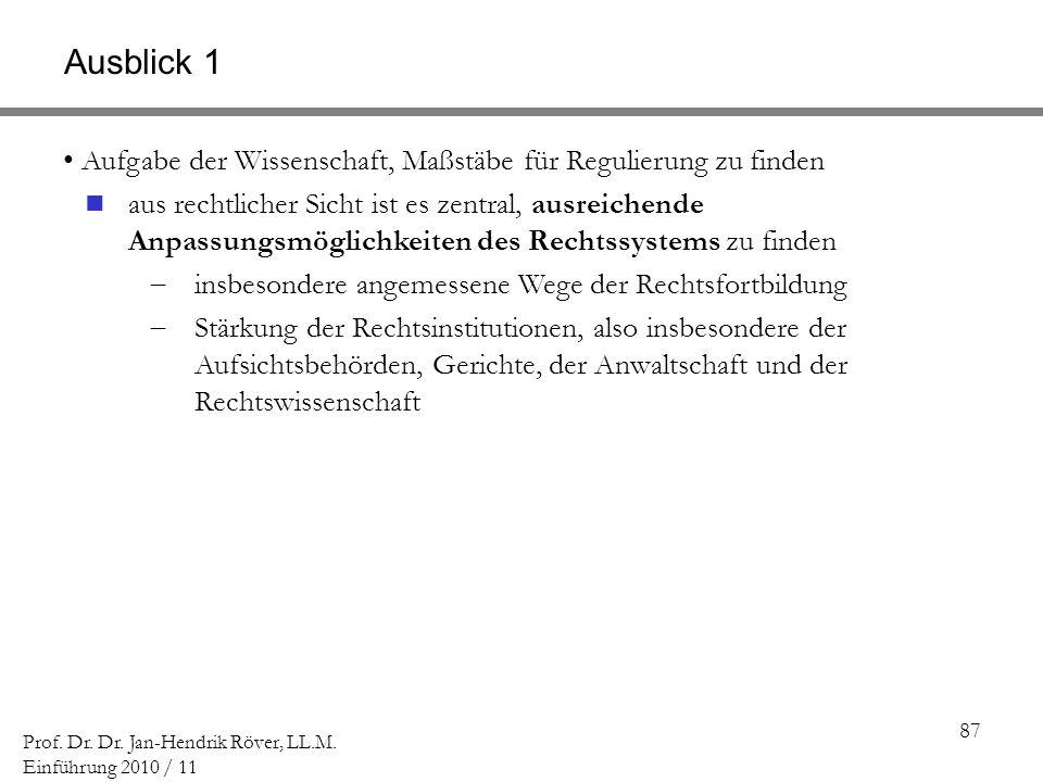 Ausblick 1 Aufgabe der Wissenschaft, Maßstäbe für Regulierung zu finden.