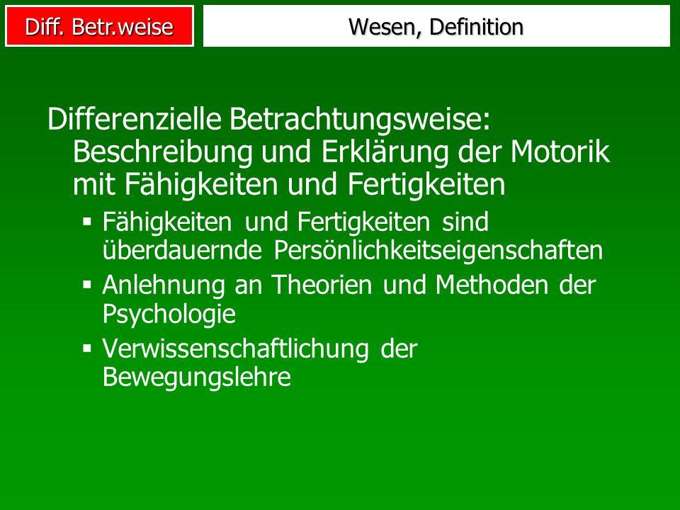 Wesen, Definition Differenzielle Betrachtungsweise: Beschreibung und Erklärung der Motorik mit Fähigkeiten und Fertigkeiten.