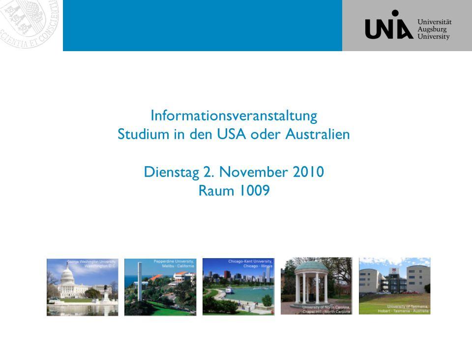 Informationsveranstaltung Studium in den USA oder Australien Dienstag 2. November 2010 Raum 1009