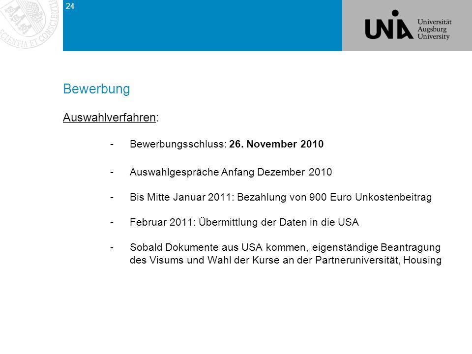 Bewerbung Auswahlverfahren: Bewerbungsschluss: 26. November 2010