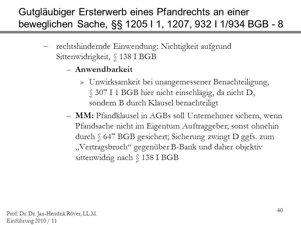 Gutgläubiger Ersterwerb eines Pfandrechts an einer beweglichen Sache, §§ 1205 I 1, 1207, 932 I 1/934 BGB - 8