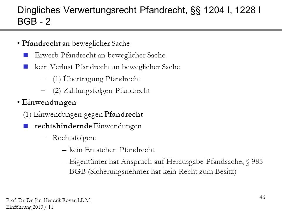 Dingliches Verwertungsrecht Pfandrecht, §§ 1204 I, 1228 I BGB - 2