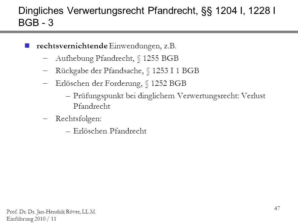 Dingliches Verwertungsrecht Pfandrecht, §§ 1204 I, 1228 I BGB - 3
