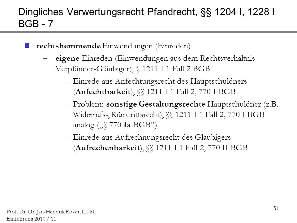 Dingliches Verwertungsrecht Pfandrecht, §§ 1204 I, 1228 I BGB - 7