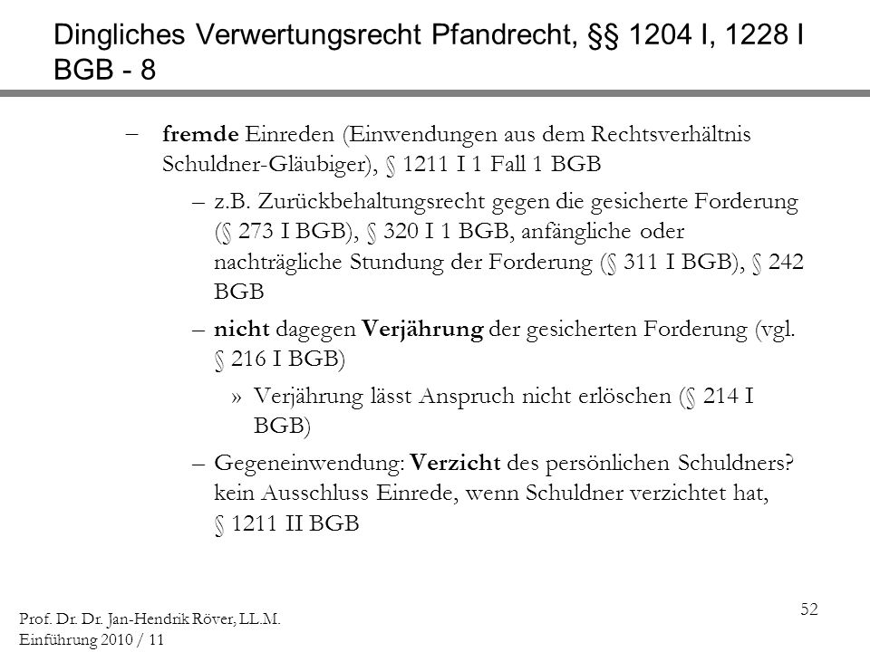 Dingliches Verwertungsrecht Pfandrecht, §§ 1204 I, 1228 I BGB - 8