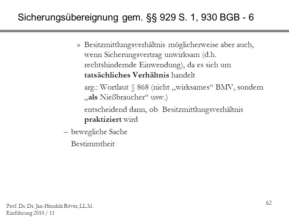 Sicherungsübereignung gem. §§ 929 S. 1, 930 BGB - 6
