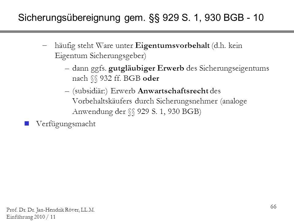 Sicherungsübereignung gem. §§ 929 S. 1, 930 BGB - 10