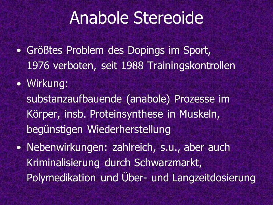 Anabole Stereoide Größtes Problem des Dopings im Sport, 1976 verboten, seit 1988 Trainingskontrollen.