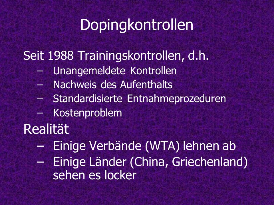 Dopingkontrollen Realität Seit 1988 Trainingskontrollen, d.h.