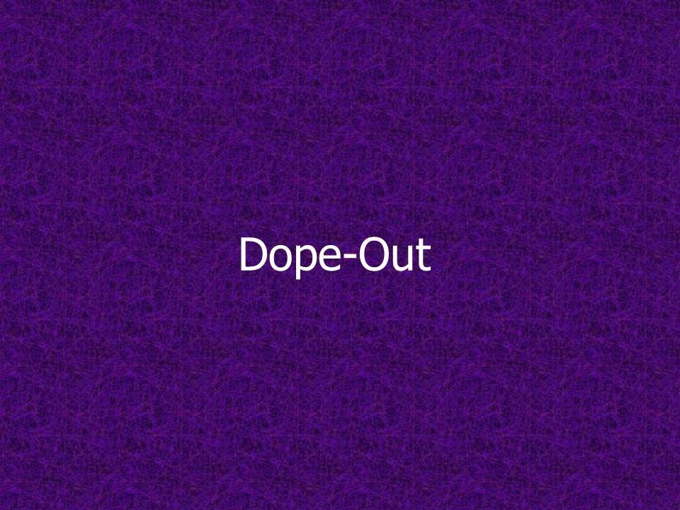 Dope-Out