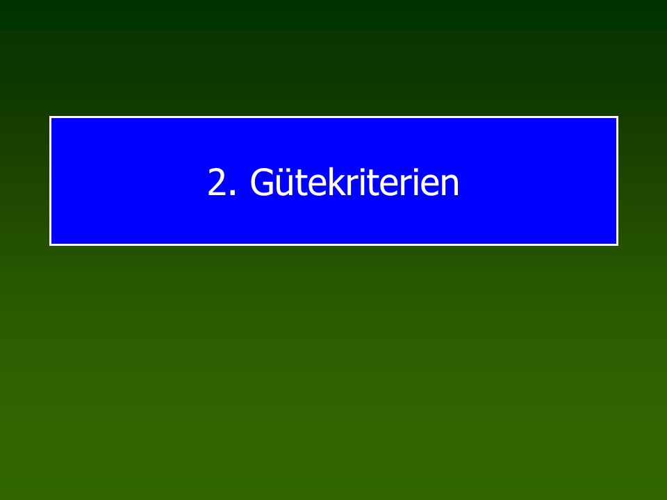 2. Gütekriterien