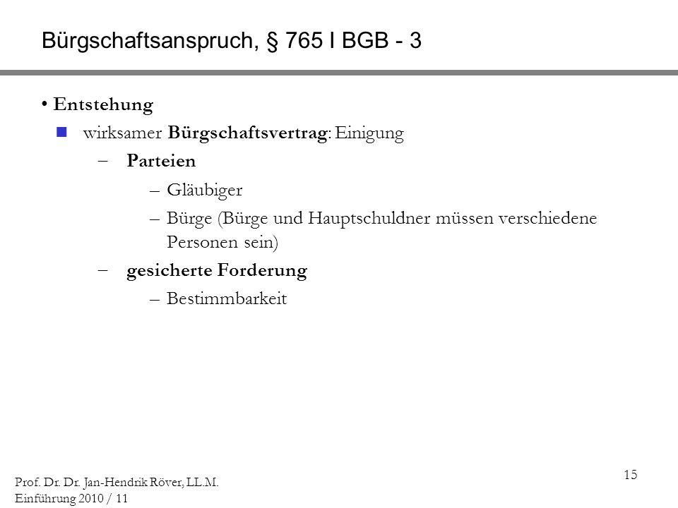 Bürgschaftsanspruch, § 765 I BGB - 3