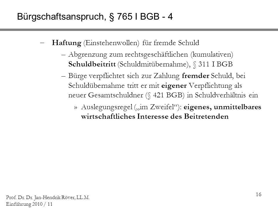 Bürgschaftsanspruch, § 765 I BGB - 4