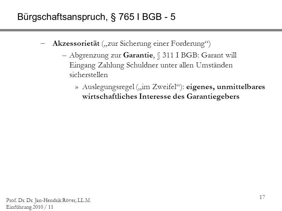 Bürgschaftsanspruch, § 765 I BGB - 5