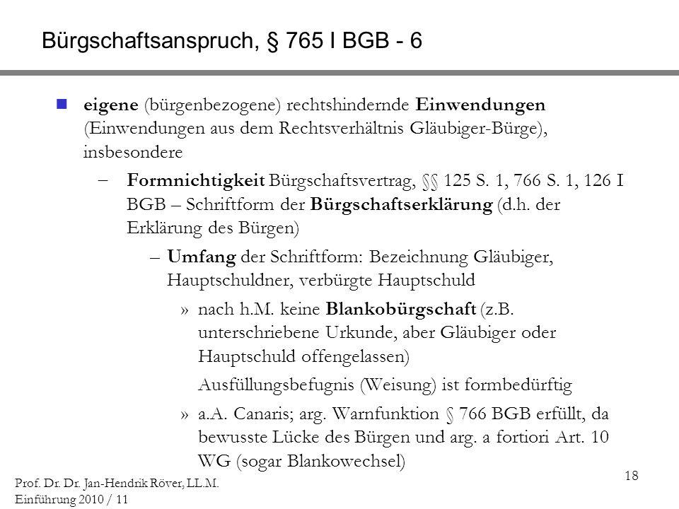 Bürgschaftsanspruch, § 765 I BGB - 6