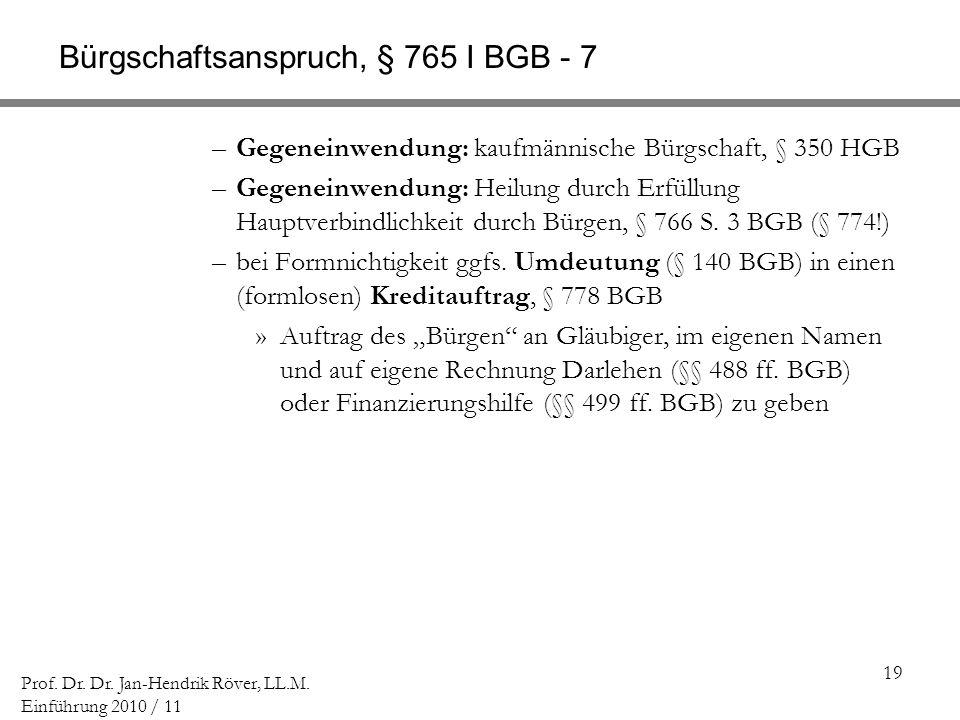 Bürgschaftsanspruch, § 765 I BGB - 7