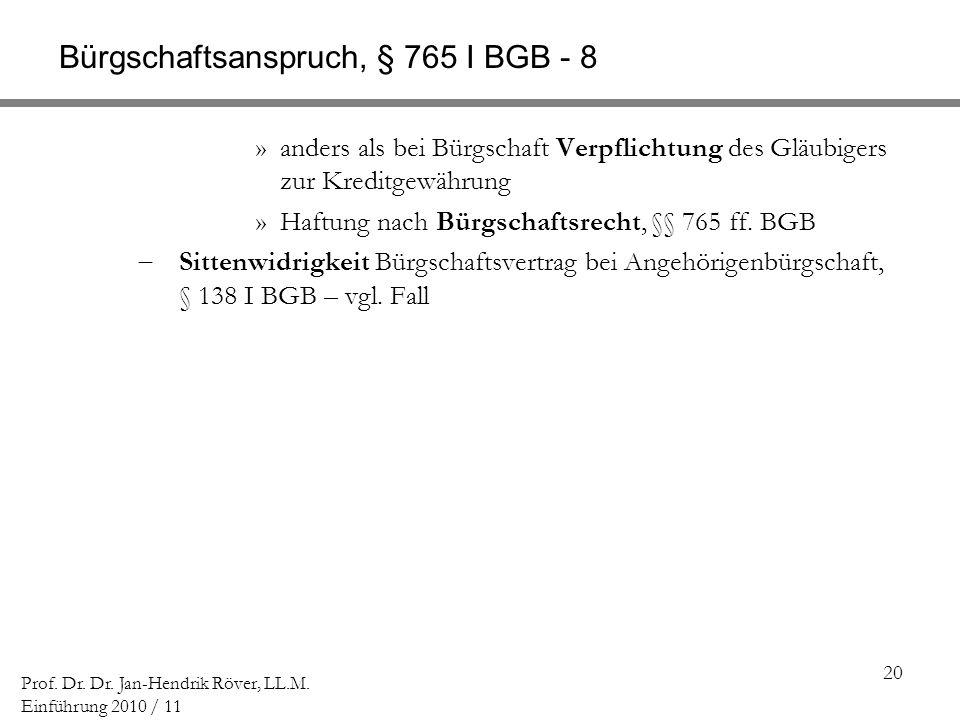 Bürgschaftsanspruch, § 765 I BGB - 8