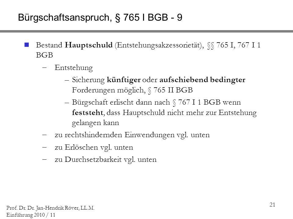 Bürgschaftsanspruch, § 765 I BGB - 9