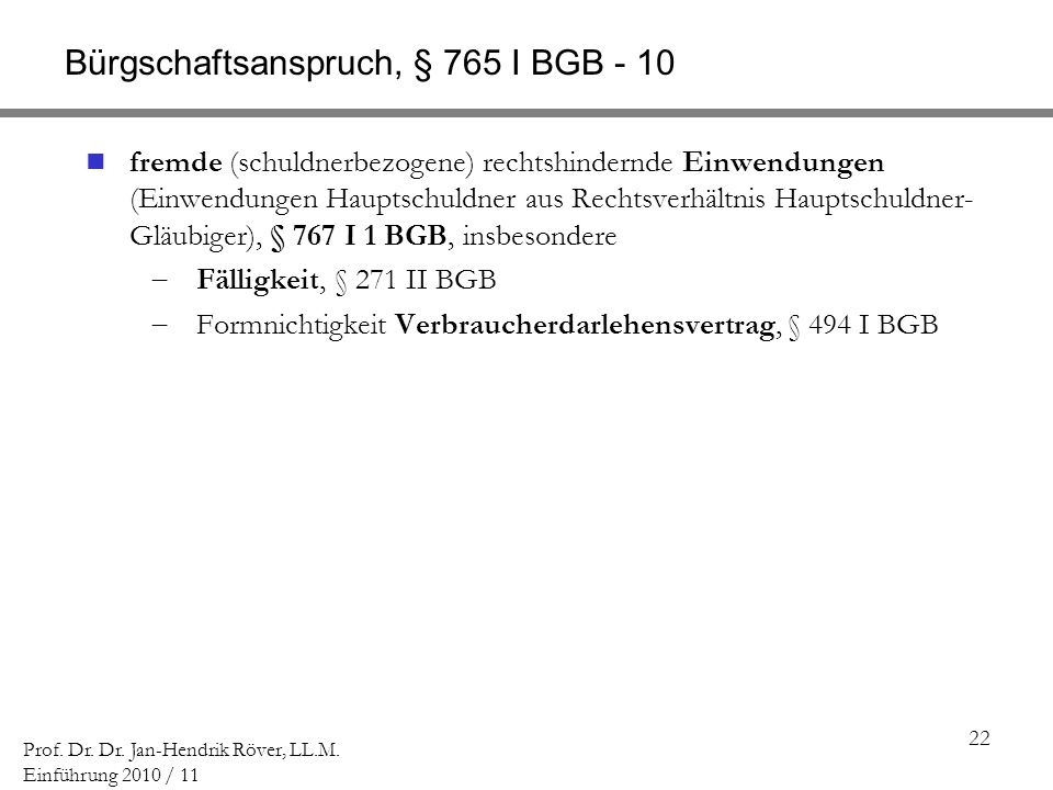 Bürgschaftsanspruch, § 765 I BGB - 10