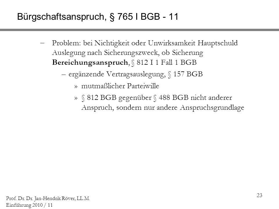 Bürgschaftsanspruch, § 765 I BGB - 11