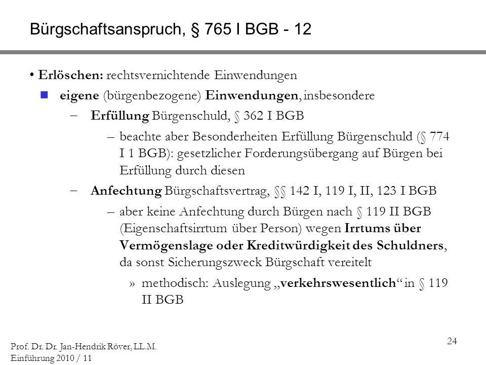 Bürgschaftsanspruch, § 765 I BGB - 12