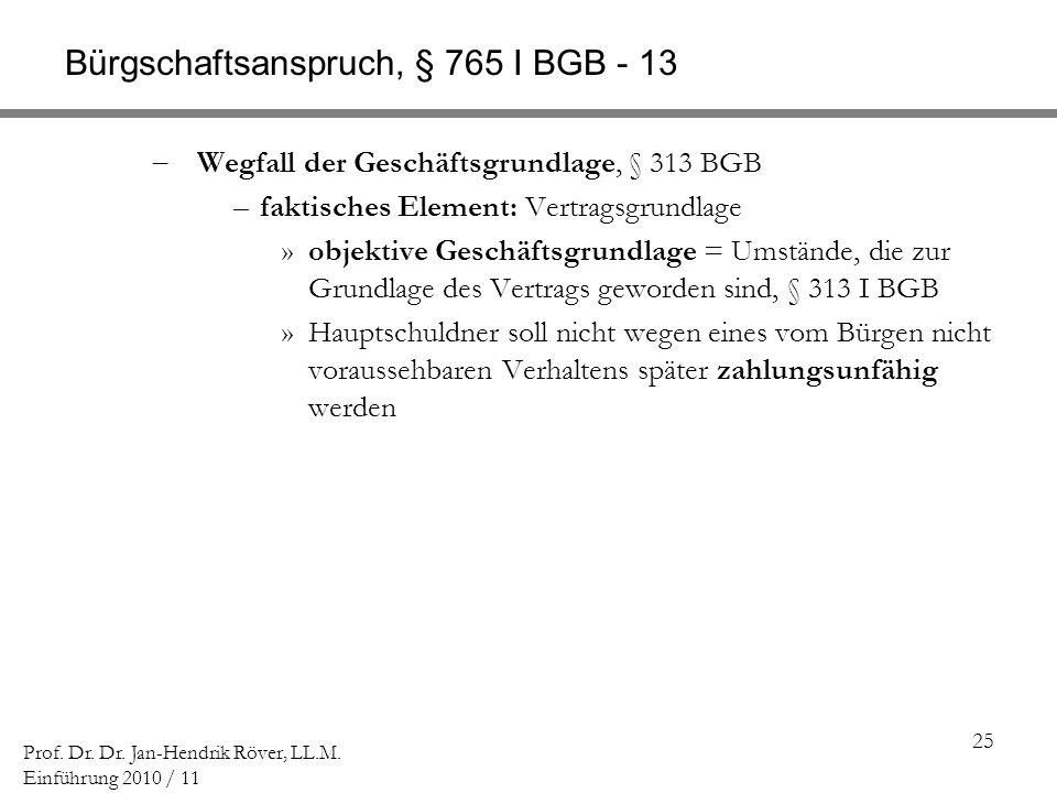 Bürgschaftsanspruch, § 765 I BGB - 13