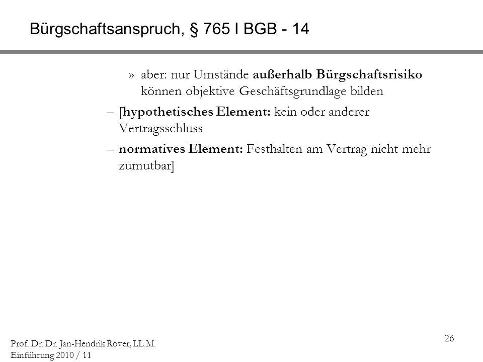 Bürgschaftsanspruch, § 765 I BGB - 14