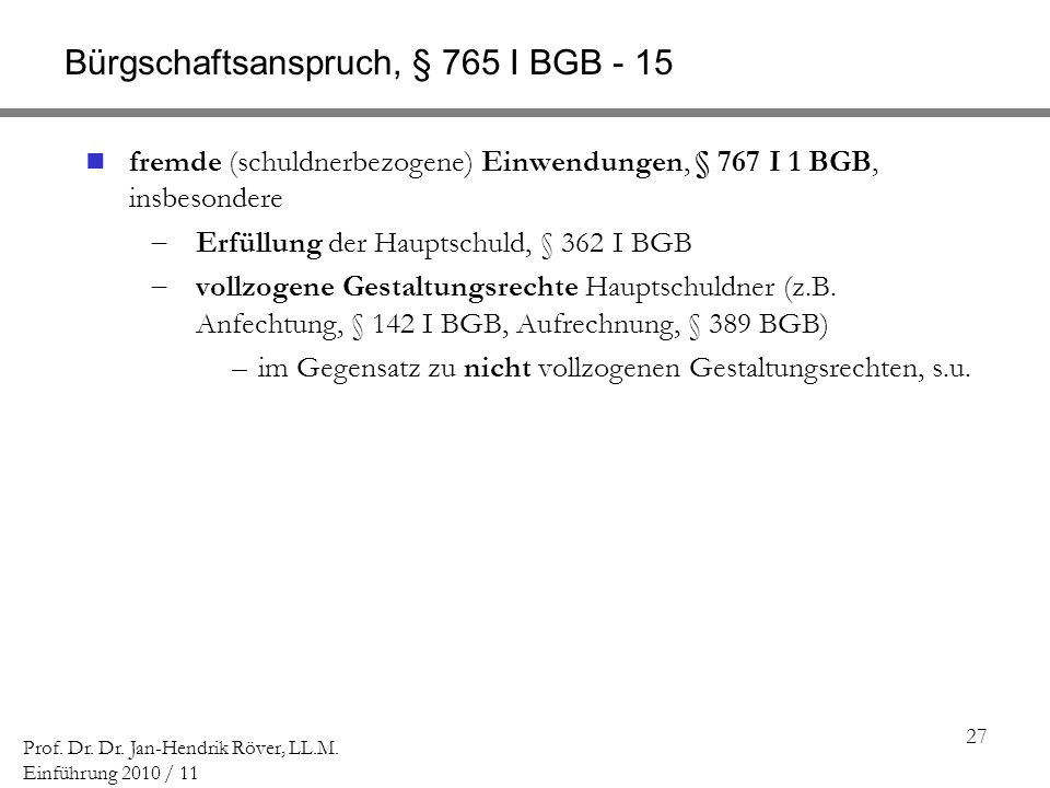 Bürgschaftsanspruch, § 765 I BGB - 15