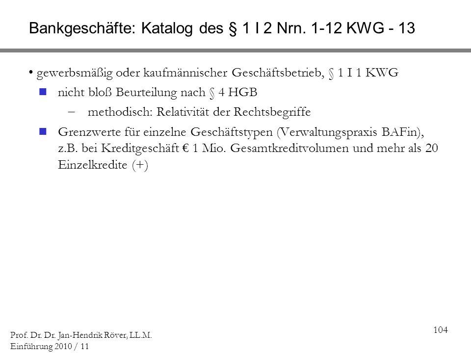 Bankgeschäfte: Katalog des § 1 I 2 Nrn. 1-12 KWG - 13