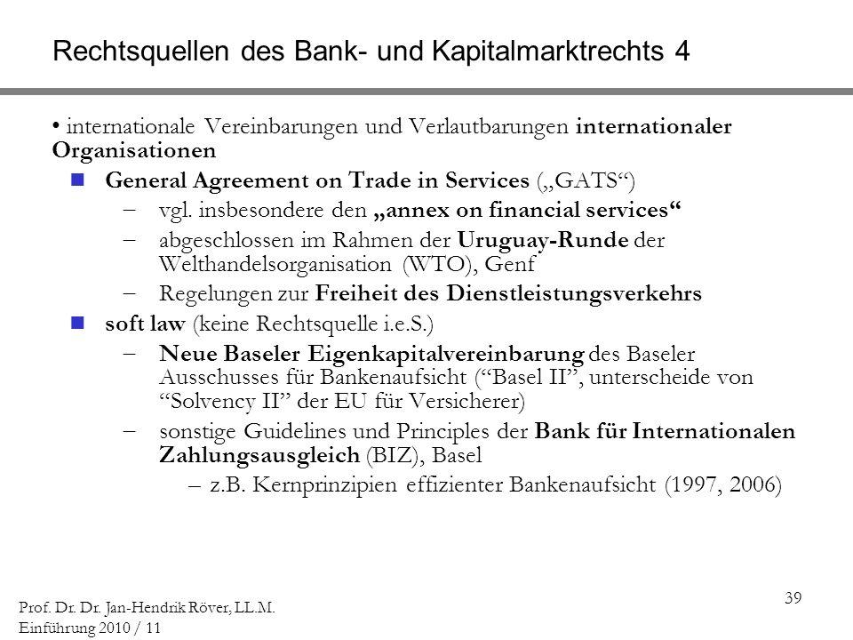 Rechtsquellen des Bank- und Kapitalmarktrechts 4
