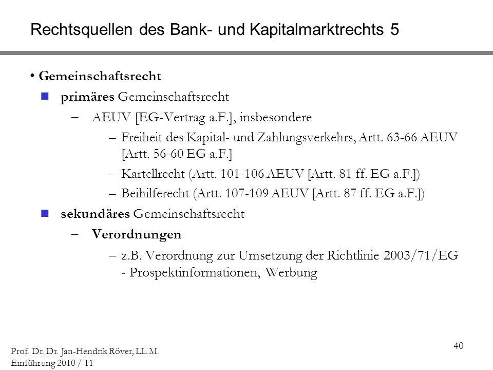 Rechtsquellen des Bank- und Kapitalmarktrechts 5
