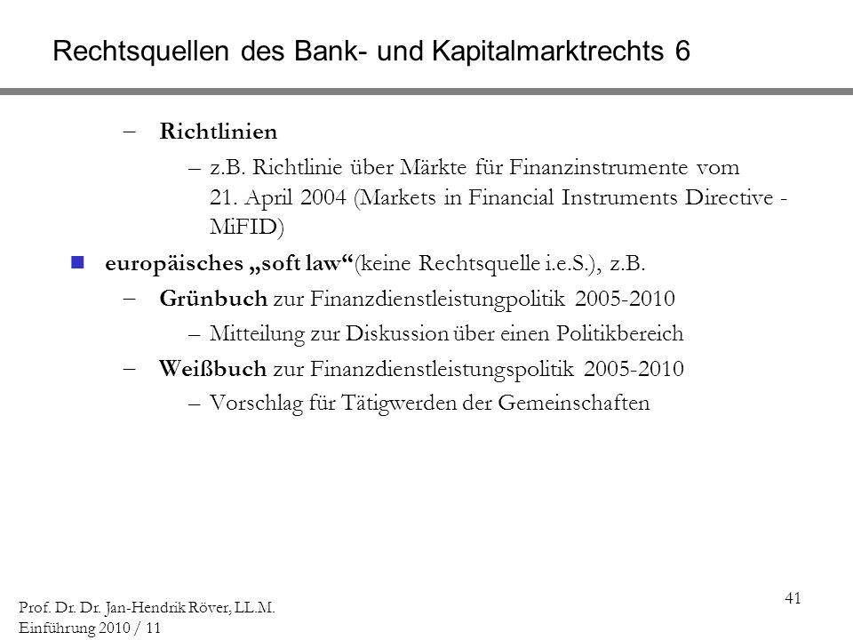Rechtsquellen des Bank- und Kapitalmarktrechts 6