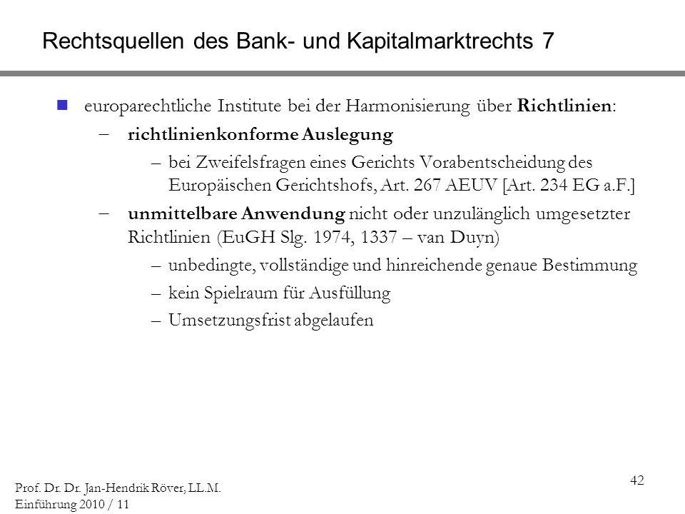 Rechtsquellen des Bank- und Kapitalmarktrechts 7