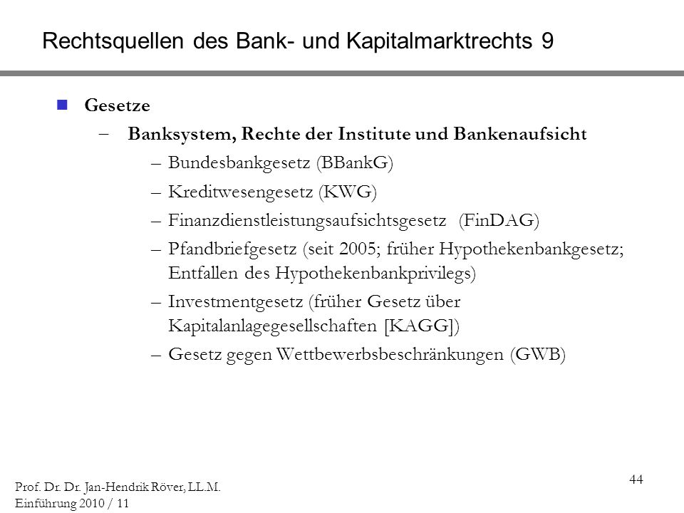 Rechtsquellen des Bank- und Kapitalmarktrechts 9